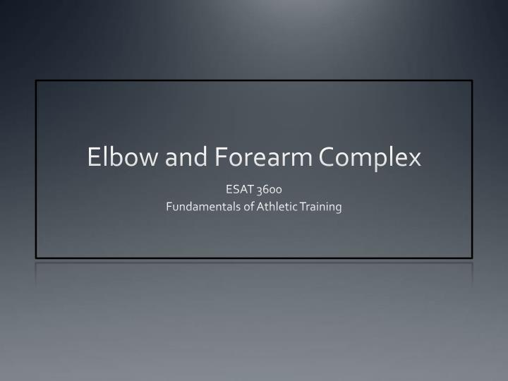 elbow and forearm complex n.