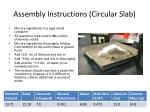 Assembly Instructions (Circular Slab)