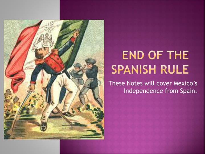 end of the spanish rule n.