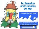 Earthquakes and Tsunamis Oh My!