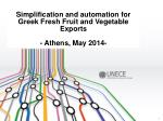Simplification and automation for Greek Fresh Fruit and Vegetable Exports - Athens, May 2014-