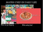MATHS USED IN DAILY LIFE
