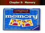 Chapter 9: Memory