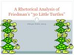 "A Rhetorical Analysis of  Friedman's ""30 Little Turtles"""