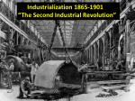 """Industrialization 1865-1901 """"The Second Industrial Revolution"""""""