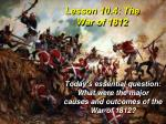 Lesson 10.4 : The War of 1812