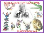 MY REASEARCH ON RAOLD DAHL
