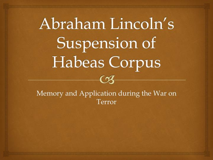 abraham lincoln s suspension of habeas corpus n.