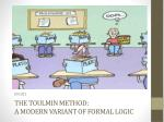 The Toulmin Method : A Modern Variant of Formal Logic