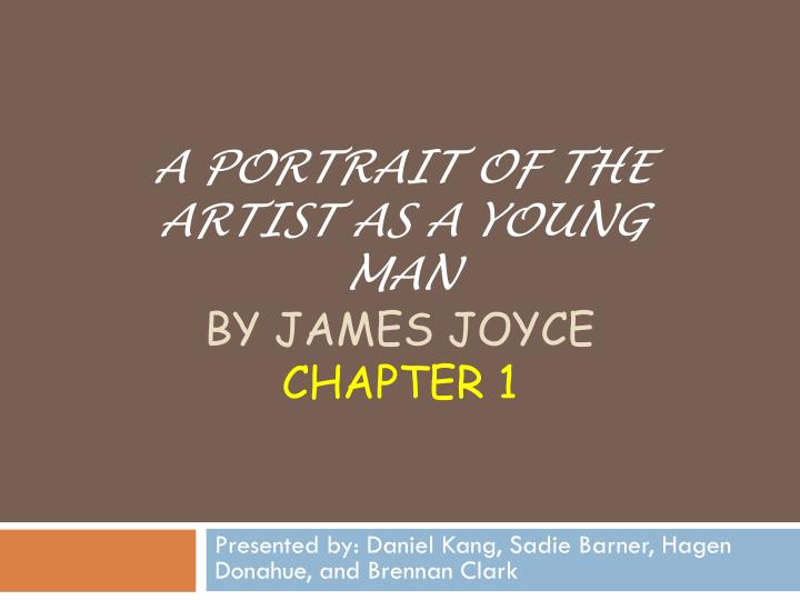 274b8fef PPT - A Portrait of the Artist as a young Man by James JOYCE Chapter ...