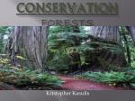 Conservation forests