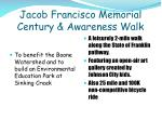 Jacob Francisco Memorial Century & Awareness Walk
