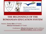THE BEGINNINGS OF THE ROMANIAN EDUCATION SYSTEM