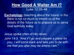 How Good A Waiter Am I? Luke  12:35-48