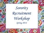 Sorority Recruitment Workshop Spring 2014