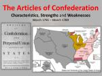 The Articles of Confederation Characteristics , Strengths and Weaknesses