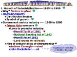 1. Growth of Industrialization----1865 to 1900 Why? Factors in place Railroad industry