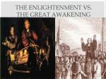 The Enlightenment Vs. The Great Awakening