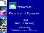 Welcome to Department of Revenue's TRIM Web Ex Training