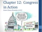 Chapter 12: Congress in Action Honors Classes, November 4 , 2013