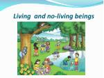 Living and no-living beings
