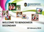 WELCOME TO BENDEMEER SECONDARY