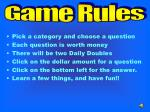 Pick a category and choose a question Each question is worth money