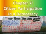 Chapter 7: Citizen Participation In a Democracy