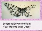 Different environment in your rooms wall decor