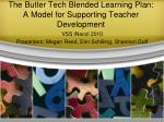 The Butler Tech Blended Learning Plan: A Model for Supporting Teacher Development