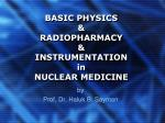 BASIC PHYSICS & RADIOPHARMACY & INSTRUMENTATION in NUCLEAR MEDICINE