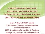 Nicole A. Brown, ODPEM, Jamaica 5 th Caribbean Conference on Comprehensive Disaster Management