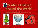 Winter Holidays Around the World!