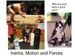 Inertia, Motion and Forces
