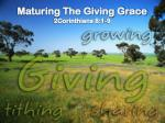 Maturing The Giving Grace 2Corinthians 8:1-9