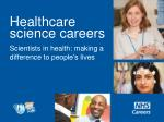 Healthcare science careers Scientists in health: making a difference  to people's lives