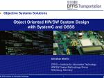 Object Oriented HW/SW System Design with SystemC and OSSS