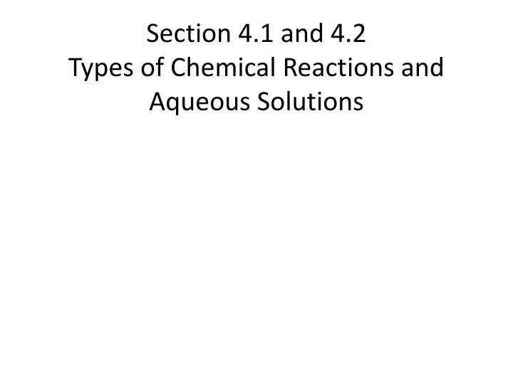 section 4 1 and 4 2 types of chemical reactions and aqueous solutions n.