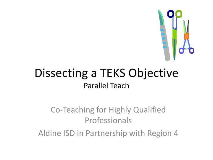 dissecting a teks objective parallel teach n.