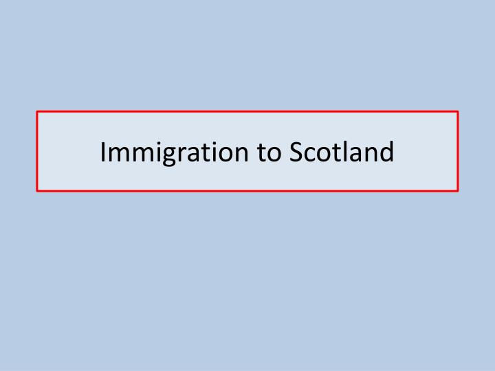 immigration to scotland n.