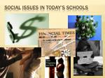 Social Issues in Today's Schools