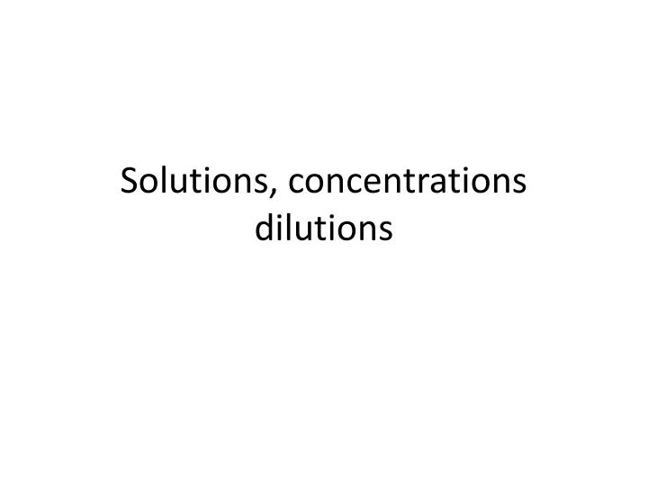 solutions concentrations dilutions n.