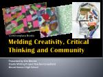 Melding Creativity, Critical Thinking and Community