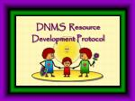 DNMS Resource Development Protocol