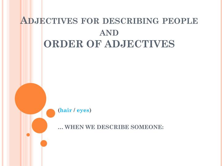 adjectives for describing people and order of adjectives n.