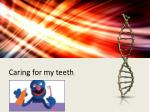 Caring for my teeth