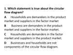 1. Which statement is true about the circular flow diagram?