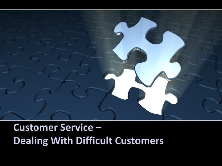 customer service dealing with difficult customers n.