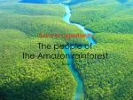The people of the Amazon rainforest