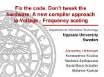 Fix the code. Don't tweak the hardware: A new compiler approach to Voltage - Frequency scaling
